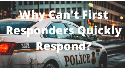 SRN 1000: First Responders Can't Quickly Respond